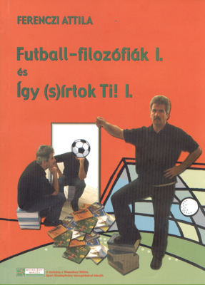 Futball filozófiák és Így (s)írtok Ti!