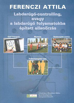 Labdarúgó- controlling, avagy a labdarúgó folyamatokba épített ellenőrzés