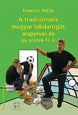 A tradicionális magyar labdarúgás alapelvei és Így (s)írtok Ti!